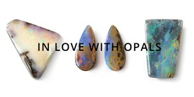 IN LOVE WITH OPALS